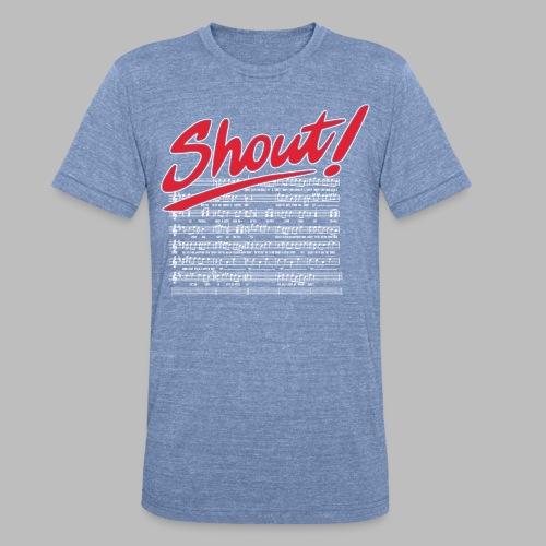 Shout! - Unisex Tri-Blend T-Shirt