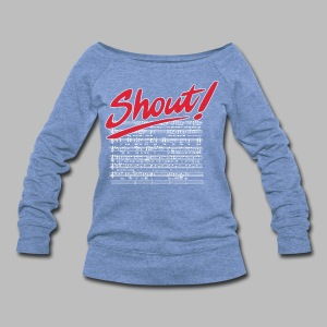 Shout! - Women's Wideneck Sweatshirt