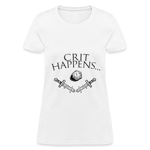 Crit Happens... (Womens) - Women's T-Shirt