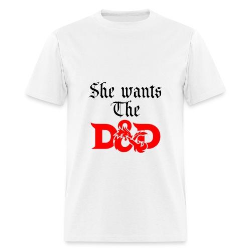 She Wants The D&D. (Mens) - Men's T-Shirt