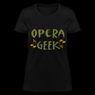 Women's T-Shirts ~ Women's T-Shirt ~ Opera Geek Music T-shirt
