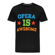 T-Shirts ~ Men's Premium T-Shirt ~ Opera Is Awesome Music T-shirt