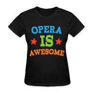 Women's T-Shirts ~ Women's T-Shirt ~ Opera Music T-shirt (Awesome)