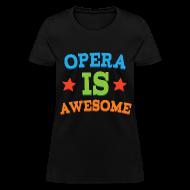 Women's T-Shirts ~ Women's T-Shirt ~ Opera Music T-shirt (Awesome)