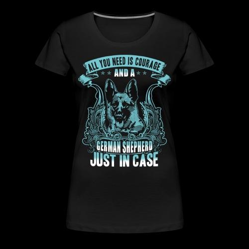 courage and a german shepherd - Women's Premium T-Shirt