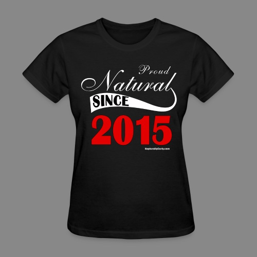 Natural Since 2015 - Women's T-Shirt
