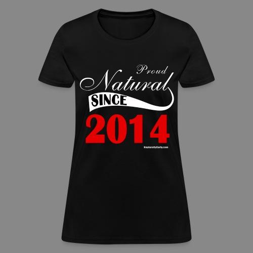 Natural Since 2014 - Women's T-Shirt