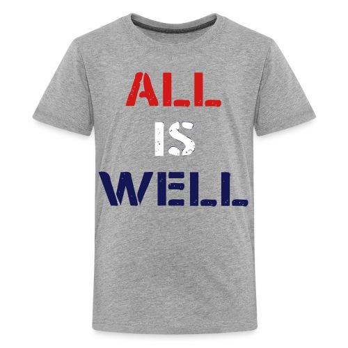 Kid's All is Well T-Shirt - Kids' Premium T-Shirt