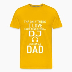 A DJ AND DAD T-Shirts