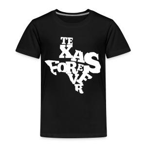 Texas Forever Toddler T-Shirt - Toddler Premium T-Shirt