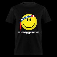 T-Shirts ~ Men's T-Shirt ~ Got a problem with my happy face? Tough.