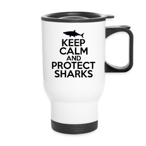 Keep Calm and Protect Sharks - Travel Mug - Travel Mug
