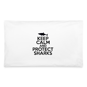 Keep Calm and Protect Sharks - Pillowcase - Pillowcase