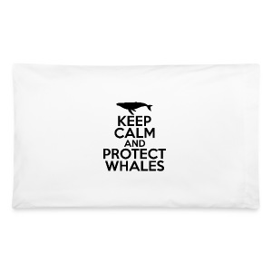 Keep Calm and Protect Whales - Pillowcase - Pillowcase