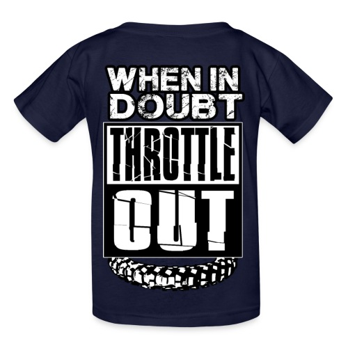 When In Doubt Throttle Out MX BACK - Kids' T-Shirt