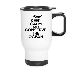 Keep Calm and Conserve the Ocean - Travel Mug - Travel Mug