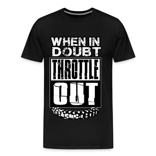When In Doubt Throttle Out MX - Men's Premium T-Shirt