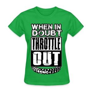When In Doubt Throttle Out MX - Women's T-Shirt