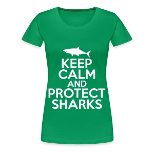 Keep Calm and Protect Sharks -Women's Premium T-Shirt - Women's Premium T-Shirt