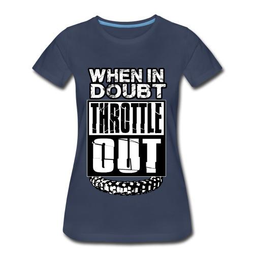 When In Doubt Throttle Out MX - Women's Premium T-Shirt