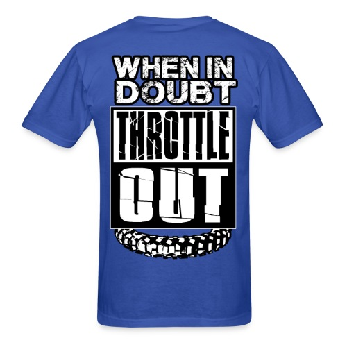 When In Doubt Throttle Out MX BACK - Men's T-Shirt