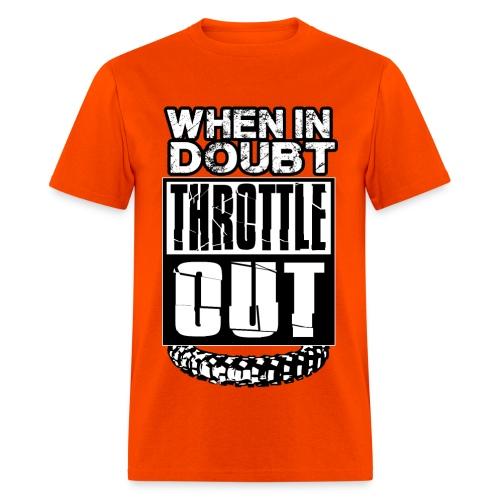 When In Doubt Throttle Out MX - Men's T-Shirt