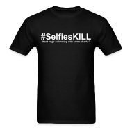 T-Shirts ~ Men's T-Shirt ~ #SelfiesKILL Want to Go Swimming with Some Sharks?
