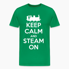 Keep Calm and Steam On #2A T-Shirts