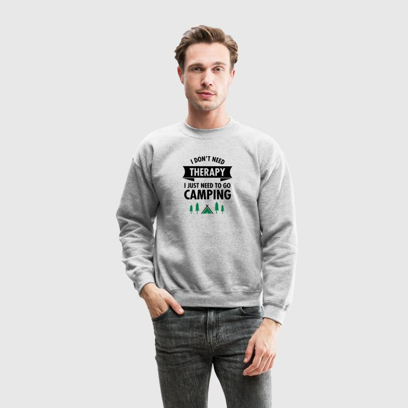 I Don't Need Therapy - I Just Need To Go Camping Long Sleeve Shirts - Crewneck Sweatshirt