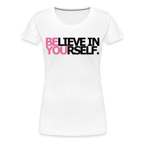 Be You T-Shirt - Women's Premium T-Shirt