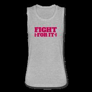Tanks ~ Women's Flowy Muscle Tank by Bella ~ Fight For It Muscle Tank