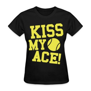 Kiss My Ace - Women's T-Shirt
