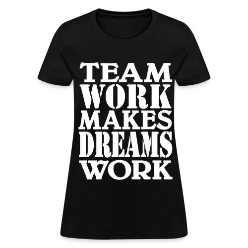 Team Work - Women's T-Shirt