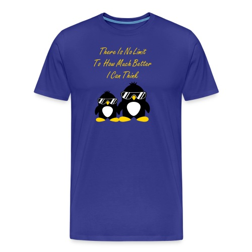 There Is No Limit To How Much Better I Can Think - Men's Premium T-Shirt
