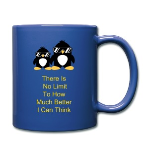 There Is No Limit To How Much Better I Can Think - Full Color Mug
