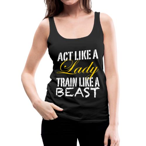 Act Like A Lady - Women's Premium Tank Top