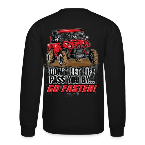 UTV SxS Go Faster BACK - Crewneck Sweatshirt