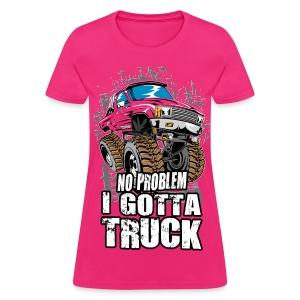 No Problem Truck - Women's T-Shirt