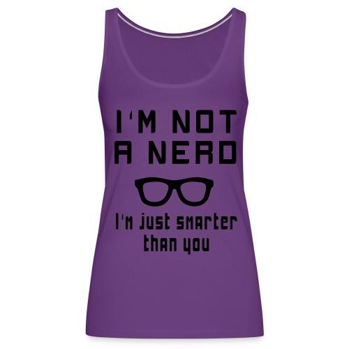 I am not a Nerd T-Shirt - Women's Premium Tank Top