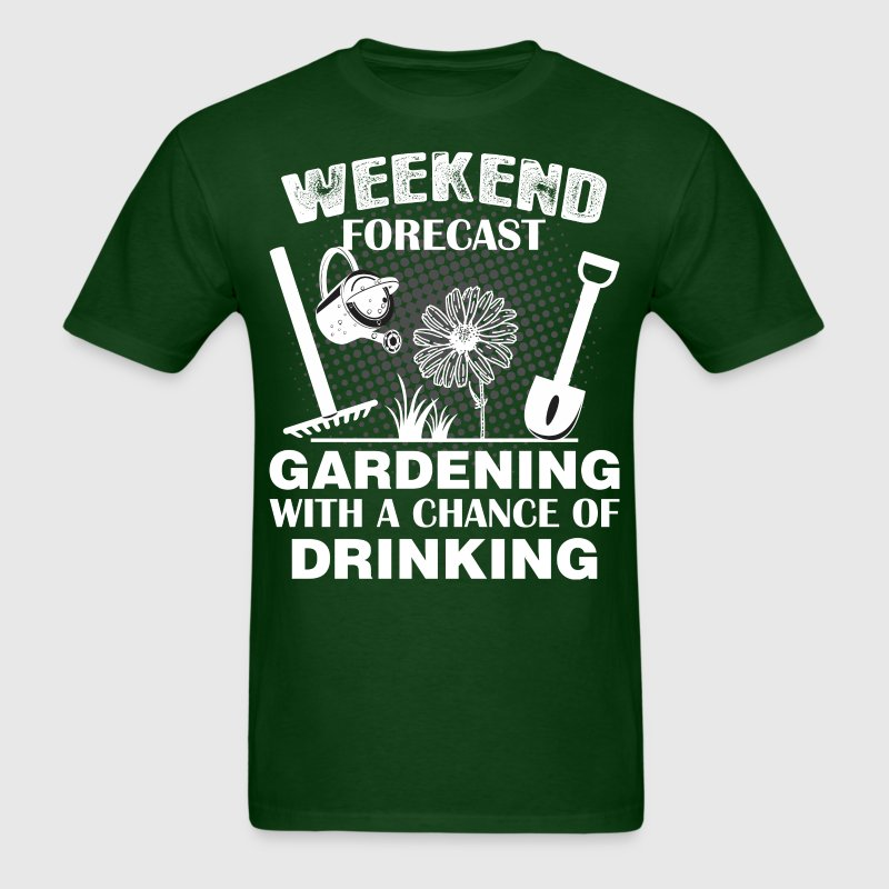 Weekend Forecast Gardening With Chance Of Drinking - Men's T-Shirt