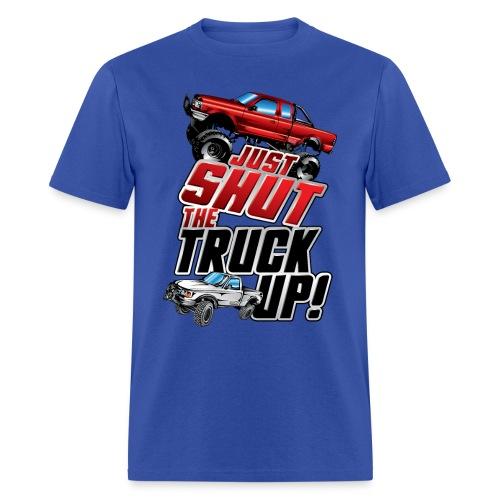 Shut The Truck Up - Men's T-Shirt
