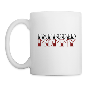 Tattooed Mommy Mug - Coffee/Tea Mug