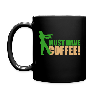 Must Have Coffee Zombie Mug - Full Color Mug