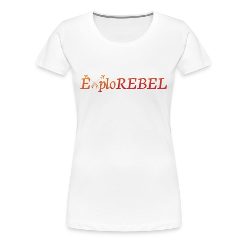 ExploRebel - Women's Premium T-Shirt
