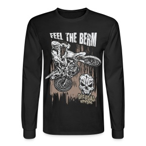 Dirt Biker Feel The Berm - Men's Long Sleeve T-Shirt