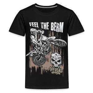 Dirt Biker Feel The Berm - Kids' Premium T-Shirt
