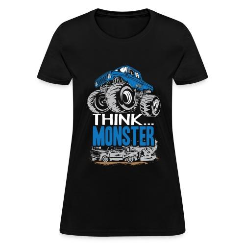 Think Monster Truck - Women's T-Shirt