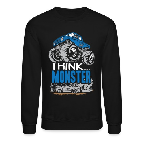 Think Monster Truck - Crewneck Sweatshirt