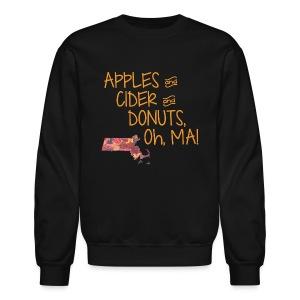 Apples & Cider & Donuts, Oh, MA! - Crewneck Sweatshirt