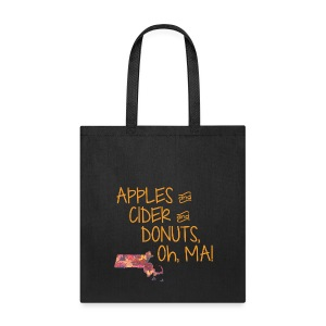 Apples & Cider & Donuts, Oh, MA! - Tote Bag
